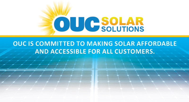 OUC Solar Solutions: OUC is committed to making solar affordable and accessible for all customers.